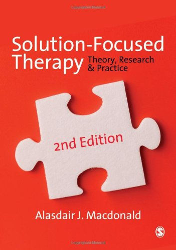 Solution-Focused Therapy: Theory, Research & Practice: Alasdair Macdonald