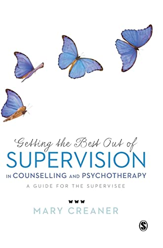 9780857029058: Getting the Best Out of Supervision in Counselling & Psychotherapy: A Guide for the Supervisee