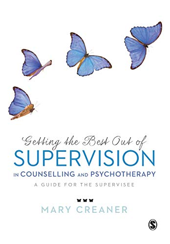 9780857029065: Getting the Best Out of Supervision in Counselling & Psychotherapy: A Guide for the Supervisee