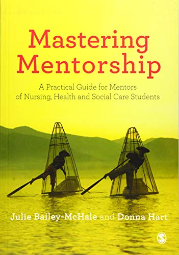 9780857029836: Mastering Mentorship: A Practical Guide for Mentors of Nursing, Health and Social Care Students
