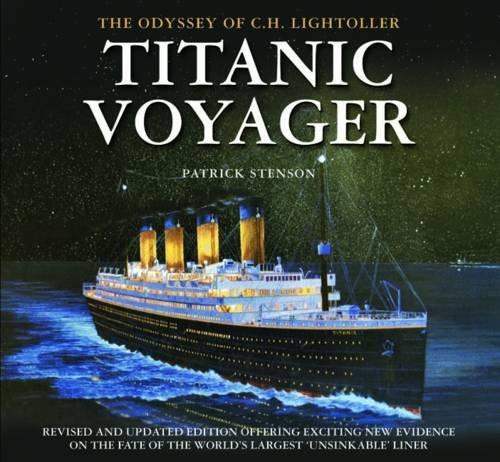9780857040961: Titanic Voyager: The Odyssey of C. H. Lightoller