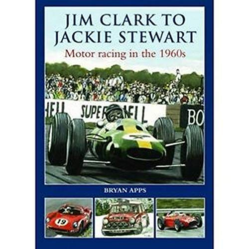 9780857041890: Jim Clark to Jackie Stewart: Motor Racing in the 1960's