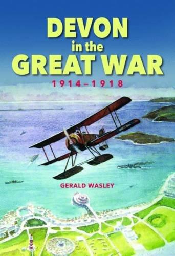 9780857041968: Devon in The Great War: 1914-1918