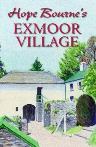 9780857042569: Hope Bourne's Exmoor Village