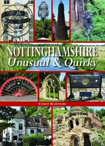 9780857042668: Nottinghamshire Unusual & Quirky