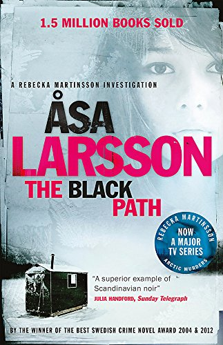 9780857050335: The Black Path: A Rebecka Martinsson Investigation