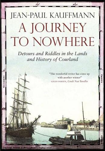 9780857050366: A Journey to Nowhere: Among the Lands and History of Courland