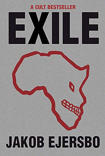 Exile (The Africa Trilogy): Jakob Ejersbo