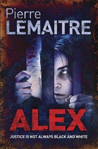 9780857051875: Alex: Book Two of the Brigade Criminelle Trilogy (The Camille Verhoeven Trilogy)