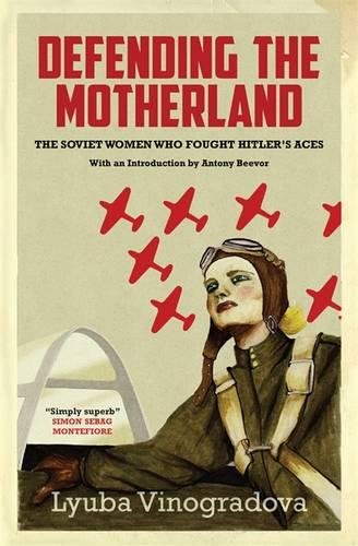 9780857051936: Defending the Motherland: The Soviet Women Who Fought Hitler's Aces