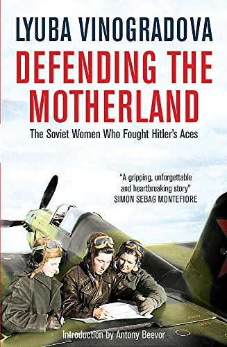 9780857051950: Defending the Motherland: The Soviet Women Who Fought Hitler's Aces