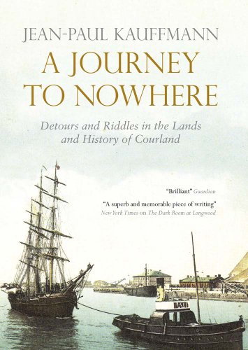 9780857052049: A Journey to Nowhere: Among the Lands and History of Courland