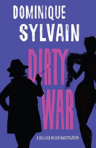 9780857052162: Dirty War: A Lola and Ingrid Investigation