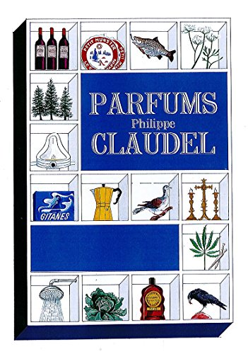 Parfums: A Catalogue of Remembered Smells: Euan Cameron Philippe