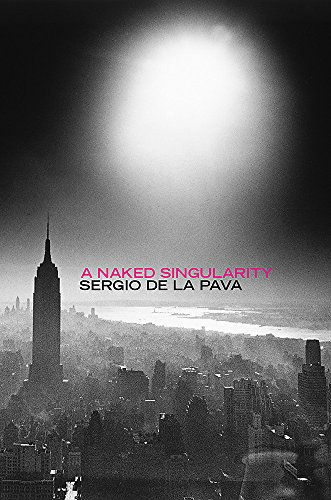 A Naked Singularity: De La Pava, Sergio