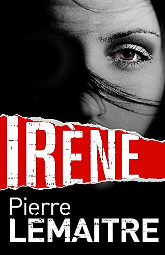 9780857052889: Irène: Book One of the Brigade Criminelle Trilogy