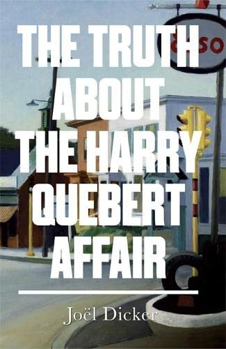 The Turth about the Harry Quebert Affair (Signed First Edition): Joel Dicker