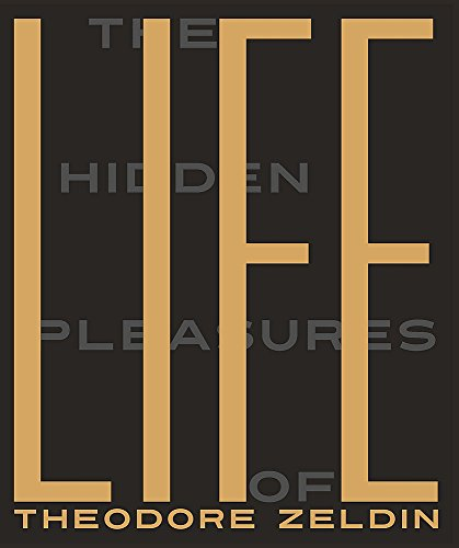 9780857053688: The Hidden Pleasures of Life: A New Way of Remembering the Past and Imagining the Future