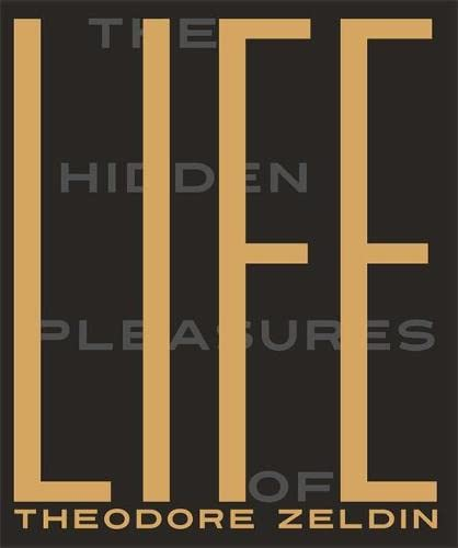 9780857053701: The Hidden Pleasures of Life: A New Way of Remembering the Past and Imagining the Future
