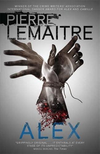 9780857056276: Alex: Book Two of the Brigade Criminelle Trilogy (Brigade Criminelle Series)