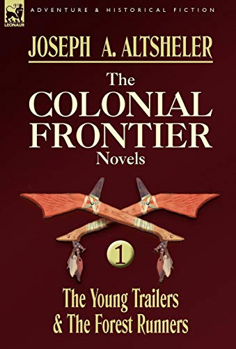 9780857060020: The Colonial Frontier Novels: 1-The Young Trailers & the Forest Runners