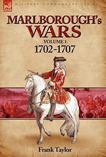 Marlborough's Wars: Volume 1-1702-1707: Taylor, Frank