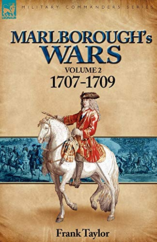 Marlborough's Wars: Volume 2-1707-1709: Taylor, Frank