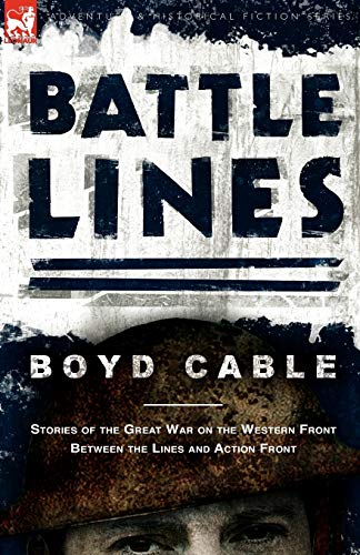 Battle Lines: Stories of the Great War on the Western Front- Between the Lines and Action Front: ...