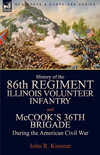 9780857061096: History of the Eighty-Sixth Regiment, Illinois Volunteer Infantry and McCook's 36th Brigade During the American Civil War