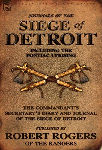 9780857061287: Journals of the Siege of Detroit: Including the Pontiac Uprising, the Commandant's Secretary's Diary and Journal of the Siege of Detroit Published by