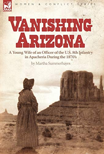 9780857061348: Vanishing Arizona: a Young Wife of an Officer of the U.S. 8th Infantry in Apacheria During the 1870's