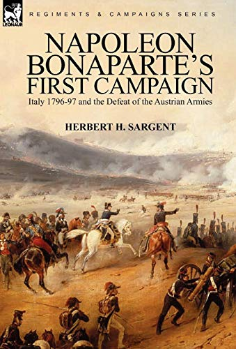 9780857061904: Napoleon Bonaparte's First Campaign: Italy 1796-97 and the Defeat of the Austrian Armies