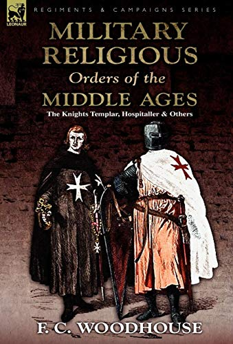 9780857062789: The Military Religious Orders of the Middle Ages: The Knights Templar, Hospitaller and Others