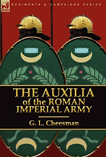 9780857063311: The Auxilia of the Roman Imperial Army