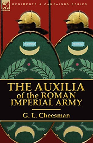 9780857063328: The Auxilia of the Roman Imperial Army