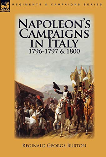 9780857063557: Napoleon's Campaigns in Italy 1796-1797 and 1800