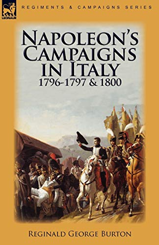 9780857063564: Napoleon's Campaigns in Italy 1796-1797 and 1800