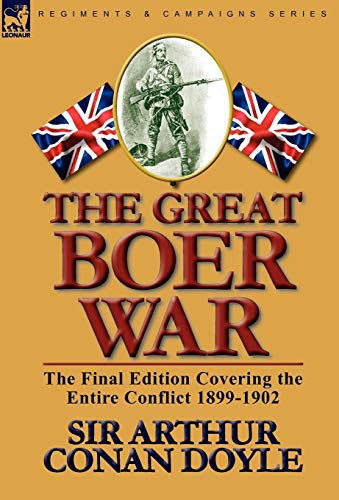 The Great Boer War: The Final Edition Covering the Entire Conflict 1899-1902: Arthur Conan Doyle