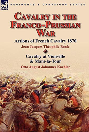 9780857063793: Cavalry in the Franco-Prussian War
