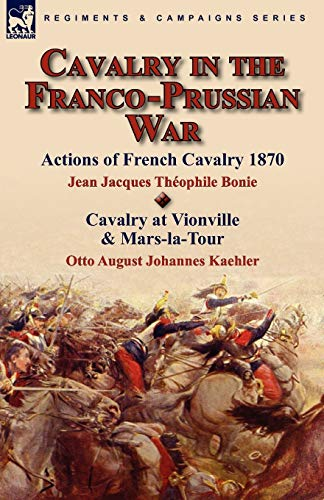 9780857063809: Cavalry in the Franco-Prussian War