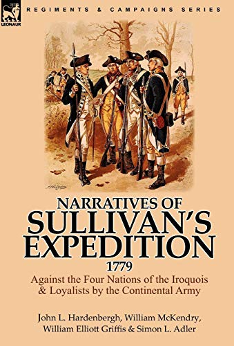 9780857063953: Narratives of Sullivan's Expedition, 1779: Against the Four Nations of the Iroquois & Loyalists by the Continental Army