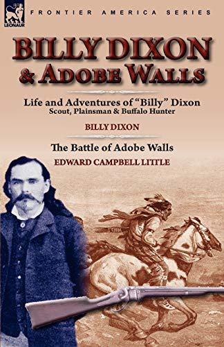 9780857064165: Billy Dixon & Adobe Walls: Scout, Plainsman & Buffalo Hunter