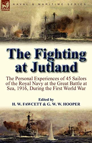 9780857064226: The Fighting at Jutland: the Personal Experiences of 45 Sailors of the Royal Navy at the Great Battle at Sea, 1916, During the First World War