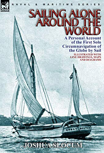 9780857064233: Sailing Alone Around the World: a Personal Account of the First Solo Circumnavigation of the Globe by Sail