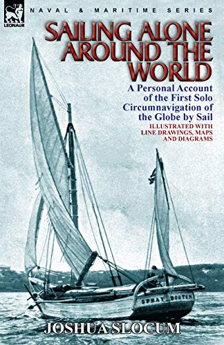 9780857064240: Sailing Alone Around the World: a Personal Account of the First Solo Circumnavigation of the Globe by Sail