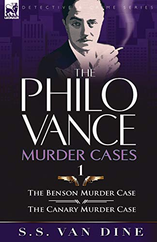 The Philo Vance Murder Cases: 1-The Benson Murder Case & the 'Canary' Murder Case: ...