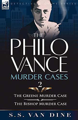 The Philo Vance Murder Cases: 2-The Greene Murder Case & the Bishop Murder Case: Van Dine, S. S...