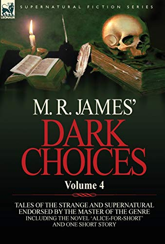 M. R. James' Dark Choices: Volume 4-A Selection of Fine Tales of the Strange and Supernatural Endorsed by the Master of the Genre; Including One (9780857064516) by James, M. R.