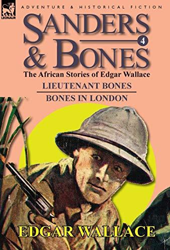 9780857064639: Sanders & Bones-The African Adventures: 4-Lieutenant Bones & Bones in London