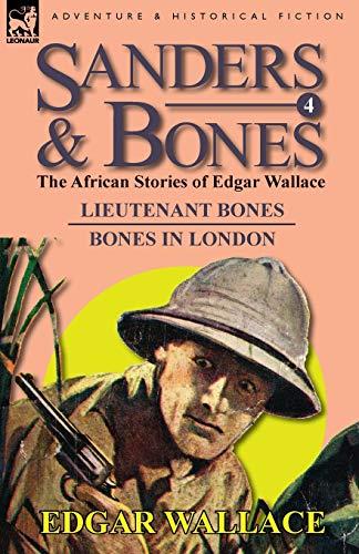 9780857064646: Sanders & Bones-The African Adventures: 4-Lieutenant Bones & Bones in London